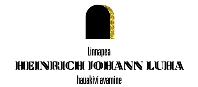 Linnapea Heinrich Johann Luha hauakivi avamine